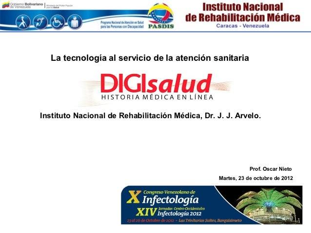La tecnología al servicio de la atención sanitariaInstituto Nacional de Rehabilitación Médica, Dr. J. J. Arvelo.          ...