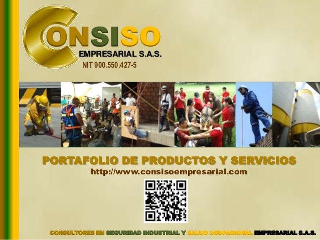 CONSULTORES EN SEGURIDAD INDUSTRIAL Y SALUD OCUPACIONAL EMPRESARIAL S.A.S. ONSISOEMPRESARIAL S.A.S. PORTAFOLIO DE PRODUCTO...