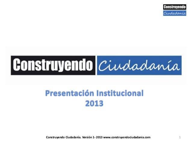 1Construyendo Ciudadanía. Versión 1- 2013 www.construyendociudadania.com