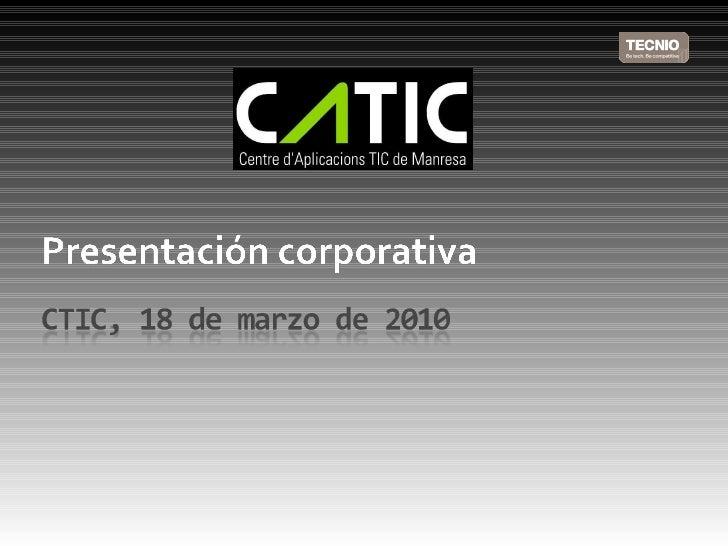 Presentación corporativa CATIC