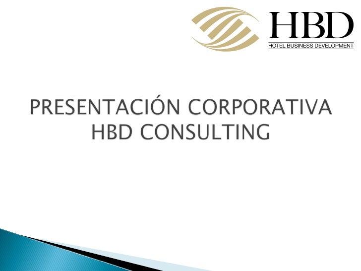 HBD CONSULTING se constituye como           empresa consultora hotelera a inicios del 2005Consultora líder en su sector, s...
