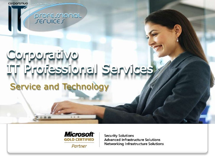 Corporativo IT Professional Services<br />Service and Technology<br />