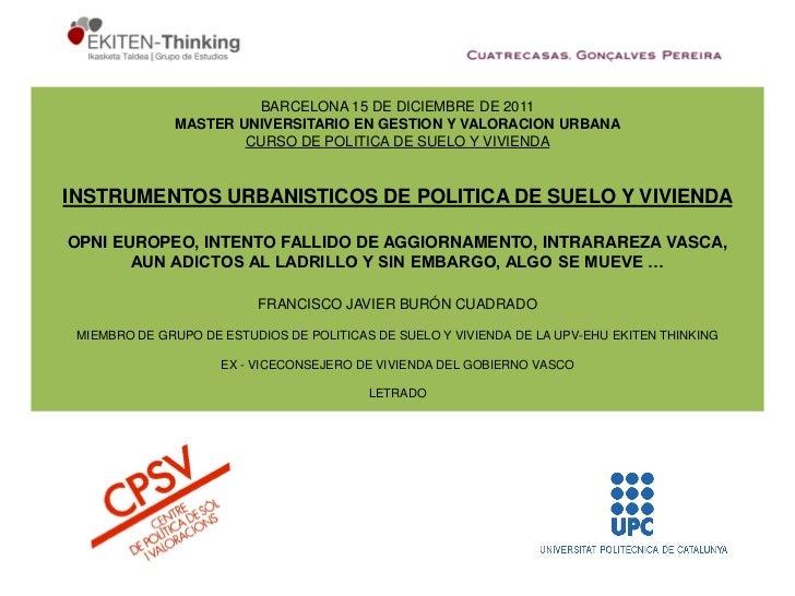 INSTRUMENTOS AL SERVICIO DE LAS POLITICAS DE SUELO Y VIVIENDA