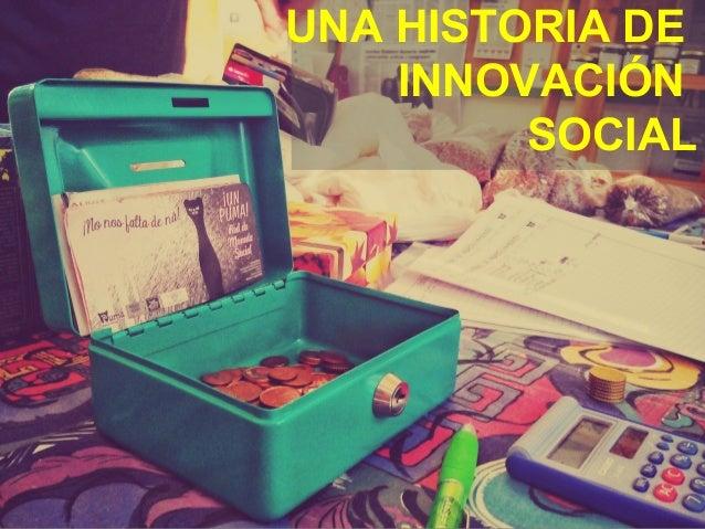 UNA HISTORIA DE INNOVACIÓN SOCIAL
