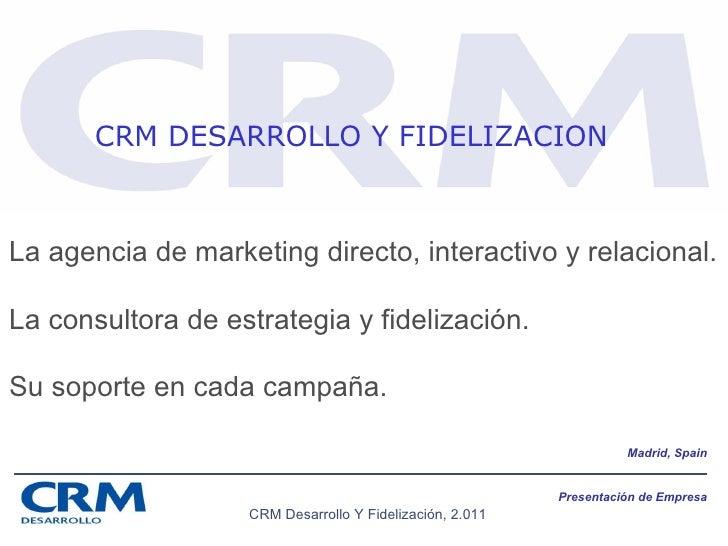 Presentación  de Empresa Madrid, Spain La agencia de marketing directo, interactivo y relacional. La consultora de estrate...