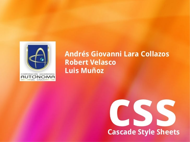 Andrés Giovanni Lara CollazosRobert VelascoLuis Muñoz           css           Cascade Style Sheets