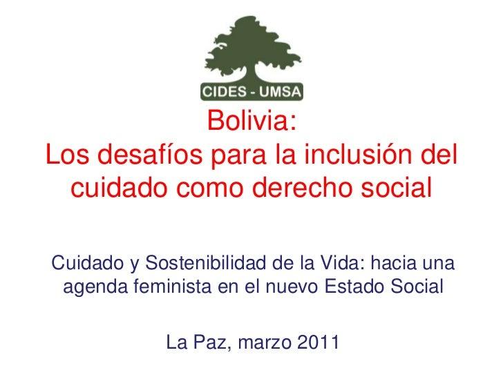 Bolivia: Los desafíos para la inclusión del cuidado como derecho social<br />Cuidado y Sostenibilidad de la Vida: hacia un...