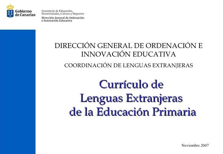 DIRECCIÓN GENERAL DE ORDENACIÓN E INNOVACIÓN EDUCATIVA COORDINACIÓN DE LENGUAS EXTRANJERAS Curr ículo de  Lenguas Extranje...