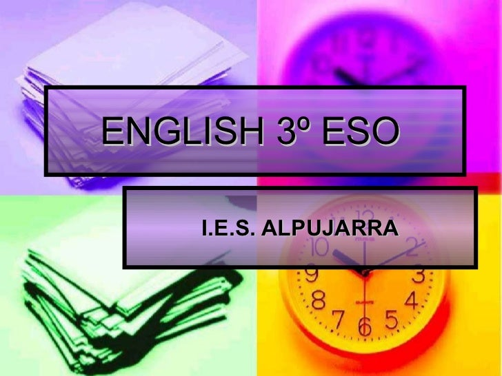 ENGLISH 3º ESO  I.E.S. ALPUJARRA