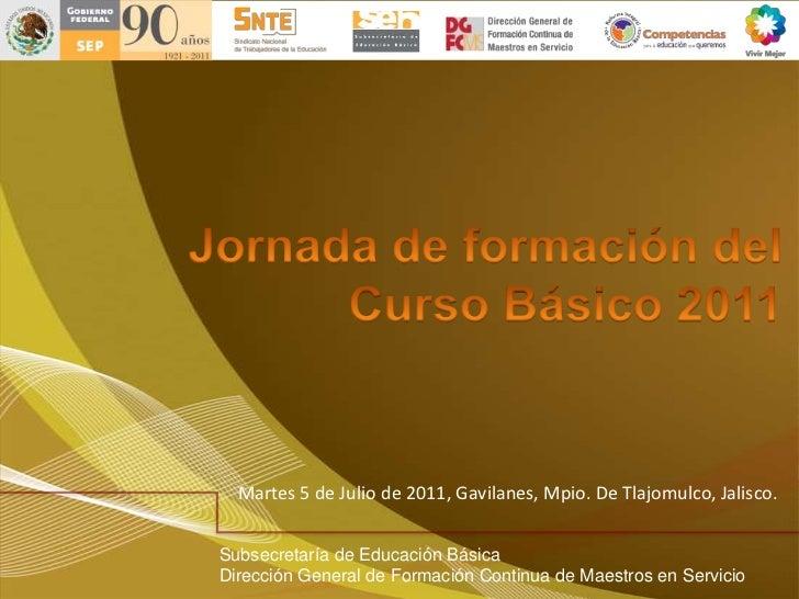 Jornada de formación del  Curso Básico 2011<br />Martes 5 de Julio de 2011, Gavilanes, Mpio. De Tlajomulco, Jalisco. <br /...