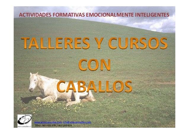 ACTIVIDADES FORMATIVAS EMOCIONALMENTE INTELIGENTES       www.arsesconsultec.com  info@arsesconsultec.com  ...