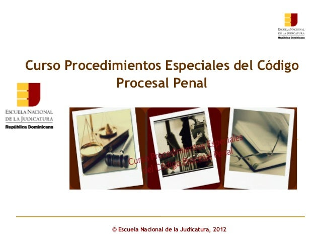 Curso Procedimientos Especiales del Código             Procesal Penal       Click to edit Master subtitle style           ...