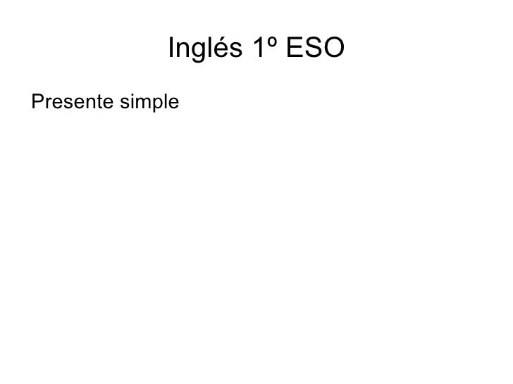 Inglés 1º ESO Presente simple