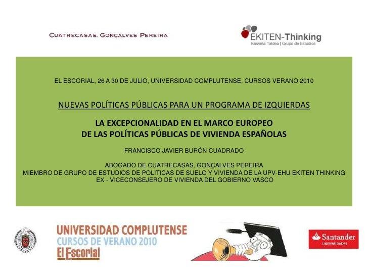 EL ESCORIAL, 26 A 30 DE JULIO, UNIVERSIDAD COMPLUTENSE, CURSOS VERANO 2010NUEVAS POLÍTICAS PÚBLICAS PARA UN PROGRAMA DE I...