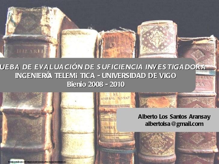 Imagen extraída de: http://www.library.wwu.edu/specialcollections/books.jpg  PRUEBA DE EVALUACIÓN DE SUFICIENCIA INVESTIGA...