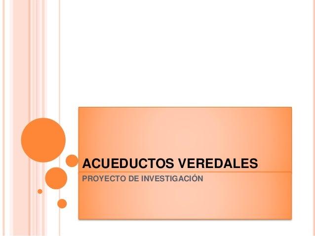 ACUEDUCTOS VEREDALES PROYECTO DE INVESTIGACIÓN