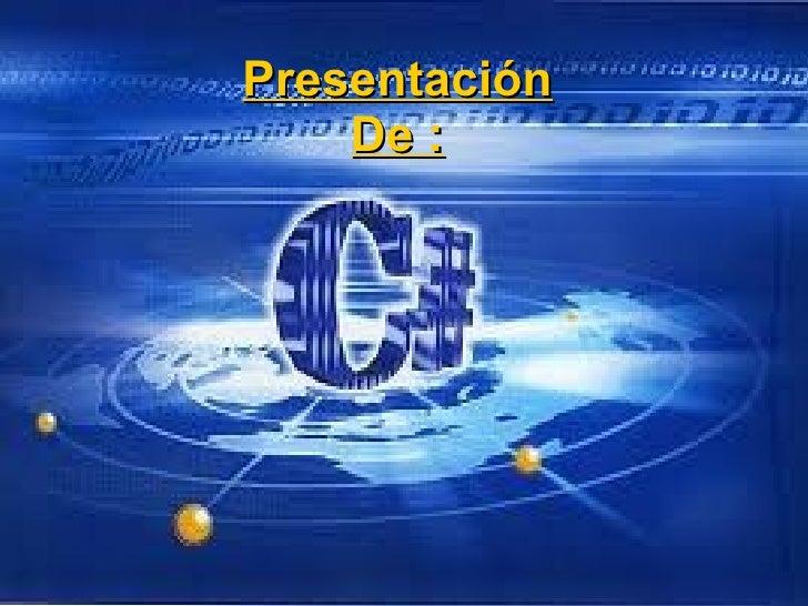 Presentación De :