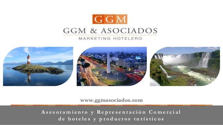 www.ggmasociados.comAsesoramiento y Representación Comercial     de hoteles y productos turísticos