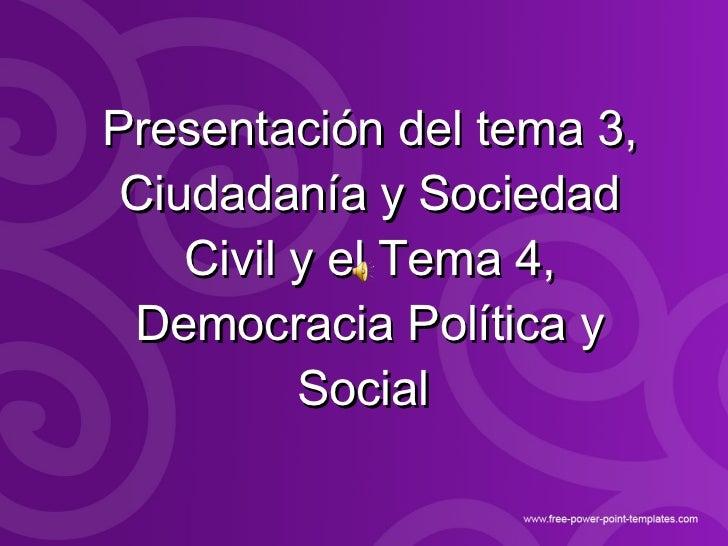 """Presentación de los temas """"Ciudadanía y sociedad civil"""" y """"Democracia política y democracia social""""."""