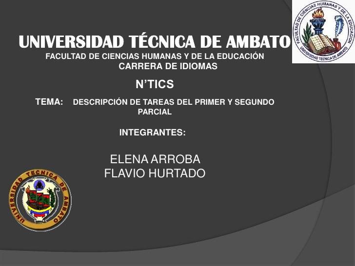UNIVERSIDAD TÉCNICA DE AMBATO<br />FACULTAD DE CIENCIAS HUMANAS Y DE LA EDUCACIÓN<br />CARRERA DE IDIOMAS<br />N'TICS<br /...