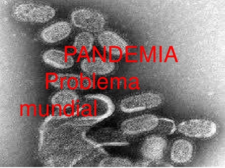 PANDEMIA Problemamundial