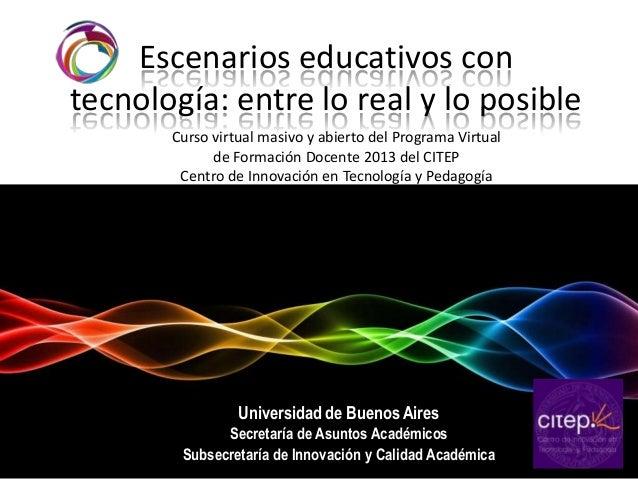 Presentación de Escenarios Educativos con Tecnología: entre lo real y lo posible