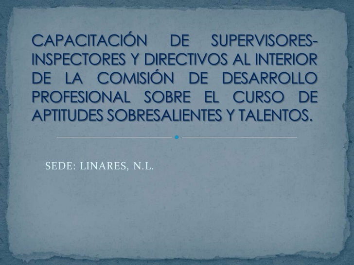 CAPACITACIÓN DE SUPERVISORES-INSPECTORES Y DIRECTIVOS AL INTERIOR DE LA COMISIÓN DE DESARROLLO PROFESIONAL SOBRE EL CURSO ...
