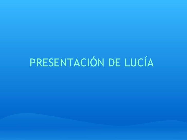 PRESENTACIÓN DE LUCÍA