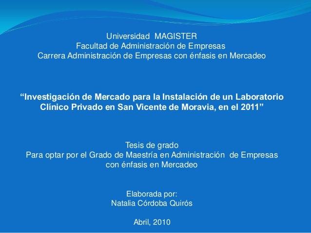 INVESTIGACIÓN DE MERCADO PARA LA INSTALACIÓN DE UN LABORATORIO CLÍNICO PRIVADO EN SAN VICENTE DE MORAVIA, EN EL 2011