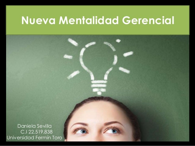 Nueva Mentalidad Gerencial Daniela Sevilla C.I 22.519.838 Universidad Fermín Toro