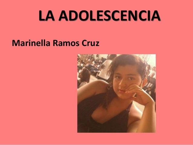 LA ADOLESCENCIA Marinella Ramos Cruz