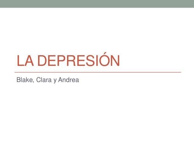LA DEPRESIÓNBlake, Clara y Andrea