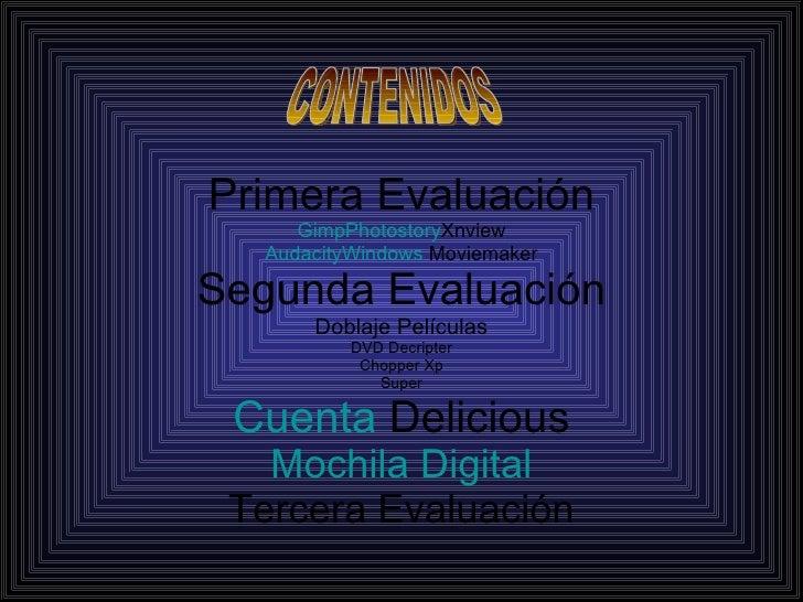 Primera Evaluación Gimp Photostory Xnview Audacity Windows  Moviemaker Segunda Evaluación Doblaje Películas DVD Decripter ...