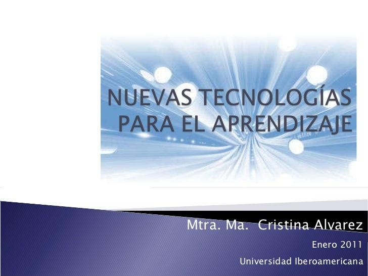 Mtra. Ma.  Cristina Alvarez Enero 2011 Universidad Iberoamericana