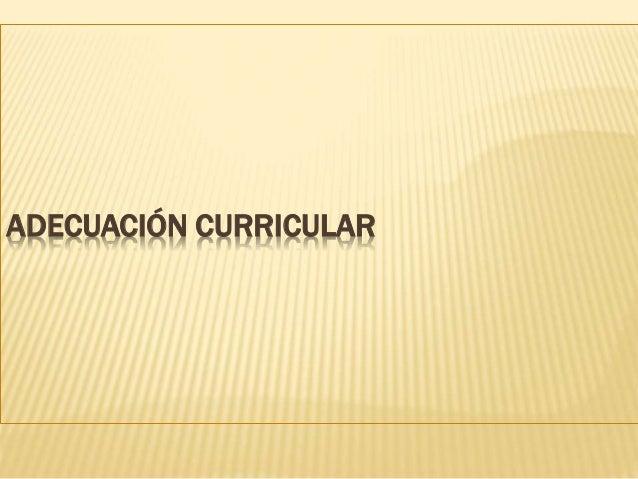 ADECUACIÓN CURRICULAR