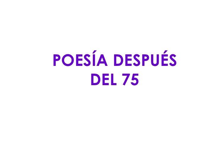 POESÍA DESPUÉS DEL 75