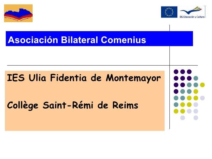 Presentación del intercambio IES Ulia Fidentia-Collège Saint-Rémi
