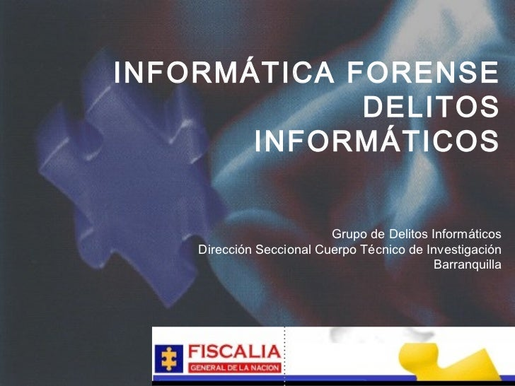 INFORMÁTICA FORENSE             DELITOS       INFORMÁTICOS                          Grupo de Delitos Informáticos    Direc...