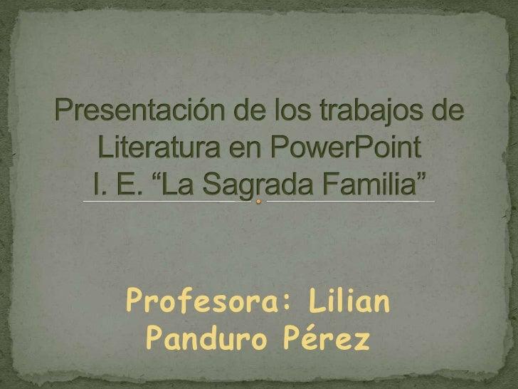 Profesora: Lilian  Panduro Pérez