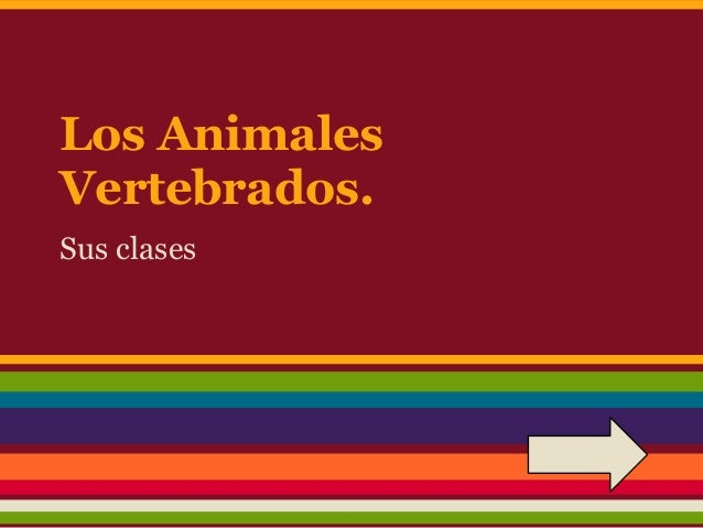 Los AnimalesVertebrados.Sus clases