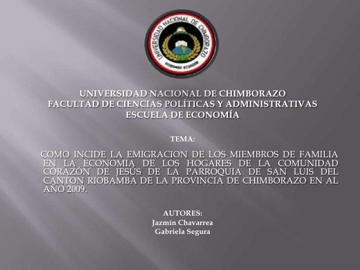 UNIVERSIDAD NACIONAL DE CHIMBORAZO<br />FACULTAD DE CIENCIAS POLÍTICAS Y ADMINISTRATIVAS<br />ESCUELA DE ECONOMÍA<br />TEM...