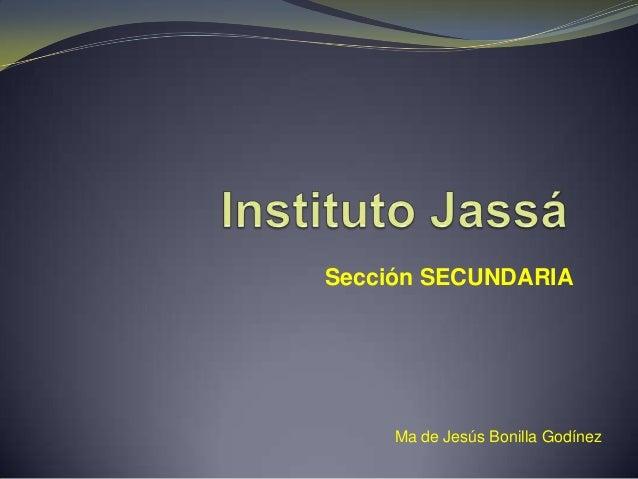 Sección SECUNDARIA     Ma de Jesús Bonilla Godínez