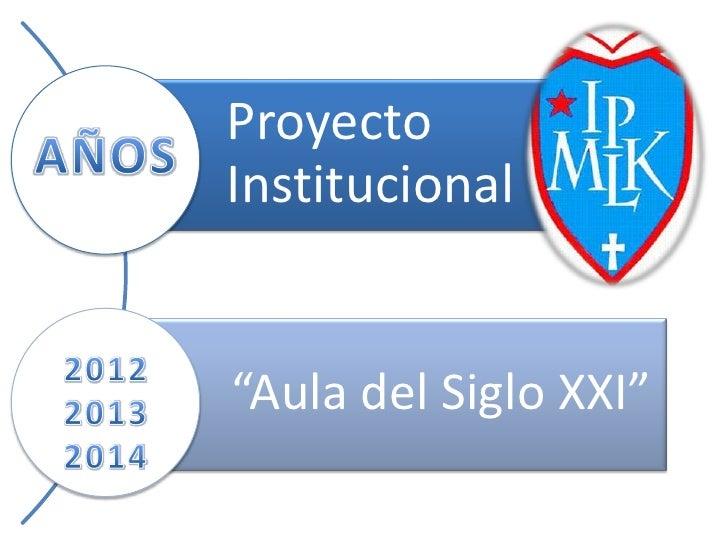 """ProyectoInstitucional""""Aula del Siglo XXI"""""""