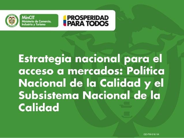 Estrategia Nacional para el Acceso a Mercados: Política Nacional de la Calidad y el Subsistema Nacional de la Calidad