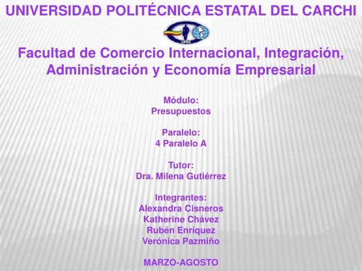 UNIVERSIDAD POLITÉCNICA ESTATAL DEL CARCHI Facultad de Comercio Internacional, Integración,    Administración y Economía E...