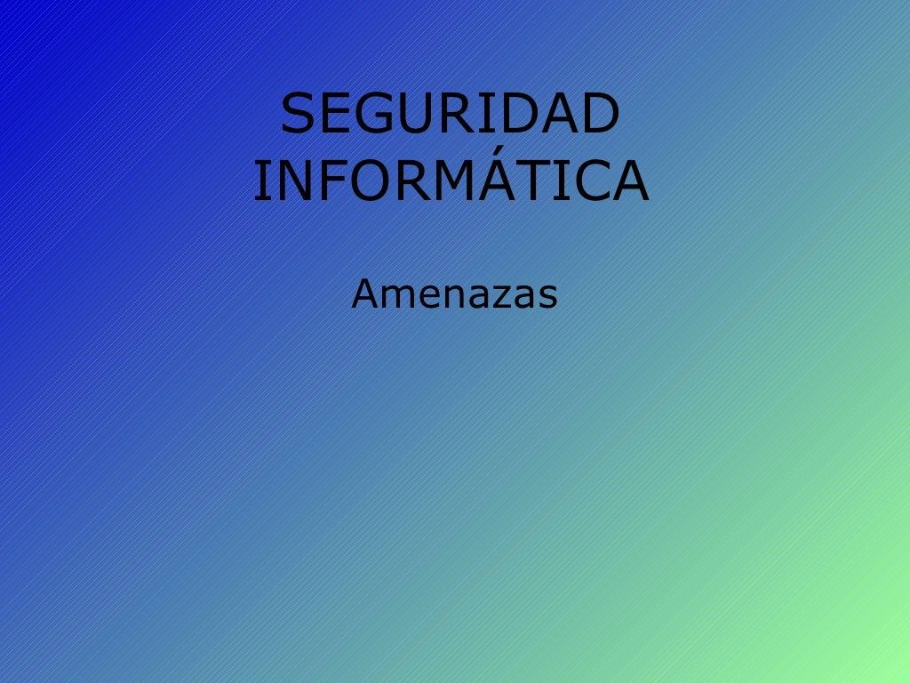 PresentacióN De Microsoft Power Point Seguridad InformáTica