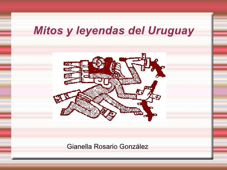 Mitos y leyendas del Uruguay Gianella Rosario González