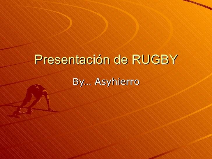 Presentación de RUGBY By… Asyhierro