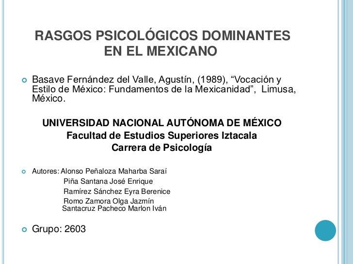 """RASGOS PSICOLÓGICOS DOMINANTESEN EL MEXICANO<br />Basave Fernández del Valle, Agustín, (1989), """"Vocación y Estilo de Méxi..."""