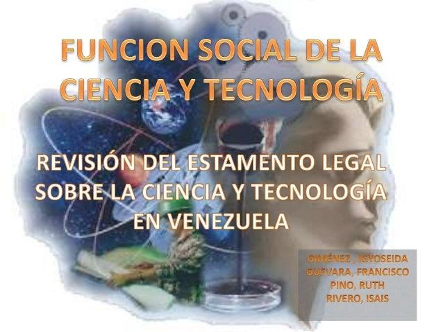 • Introducción • Definición de la Ciencia • Componentes de la Ciencia • Definición de Tecnología • Etapas que comprende la...
